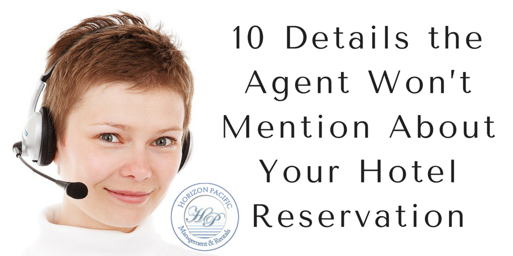 10 Details the Agent Won't Mention About Your Hotel Reservation