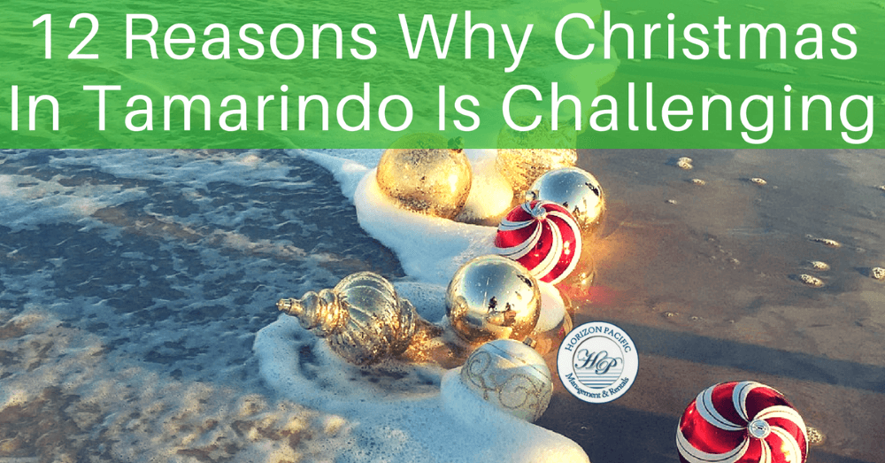 12-reasons-why-christmas-in-tamarindo-is-challenging