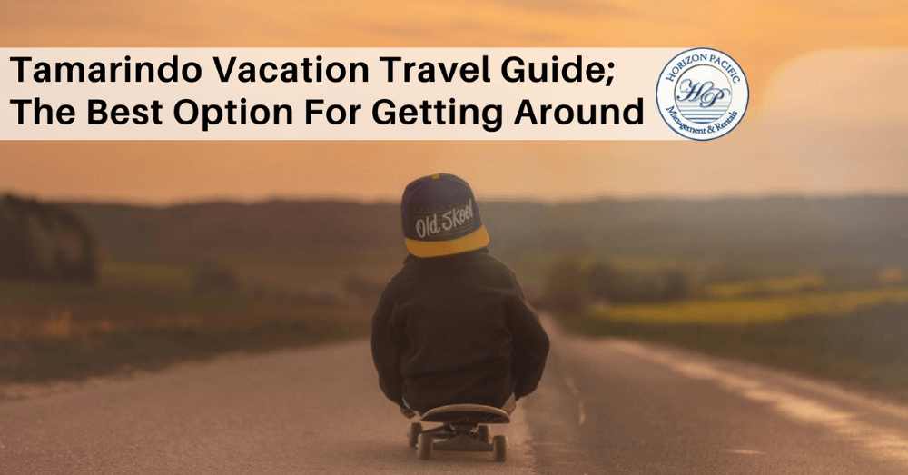 Tamarindo Vacation Travel Guide; The Best Option For Getting Around