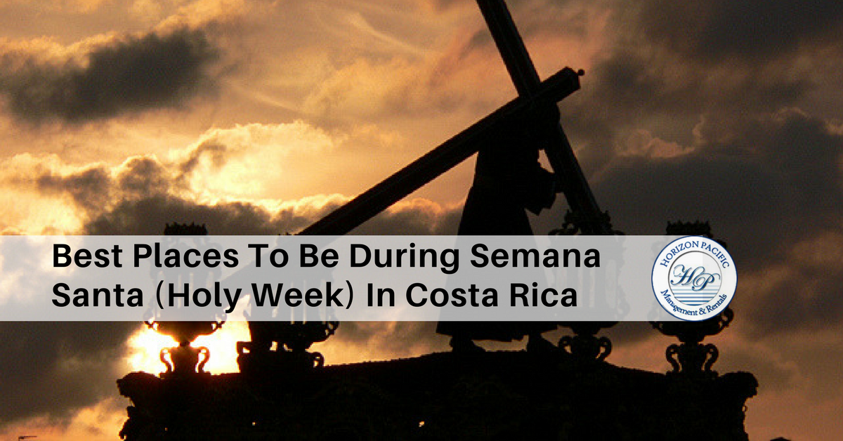 Best Places To Be During Semana Santa (Holy Week) In Costa Rica